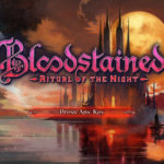 Bloodstained:Ritual of the Night – Beta Backer Demo をプレイ