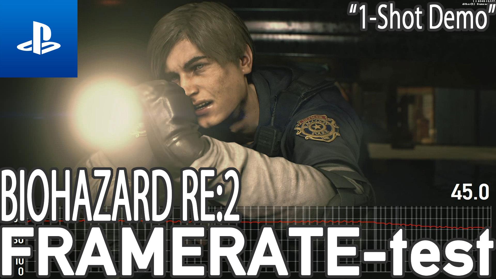 "BIOHAZARD RE:2 ""1-Shot Demo"" フレームレート検証"