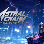 ASTRAL CHAIN の第一印象