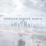 モンスターハンターワールド:アイスボーン の第一印象